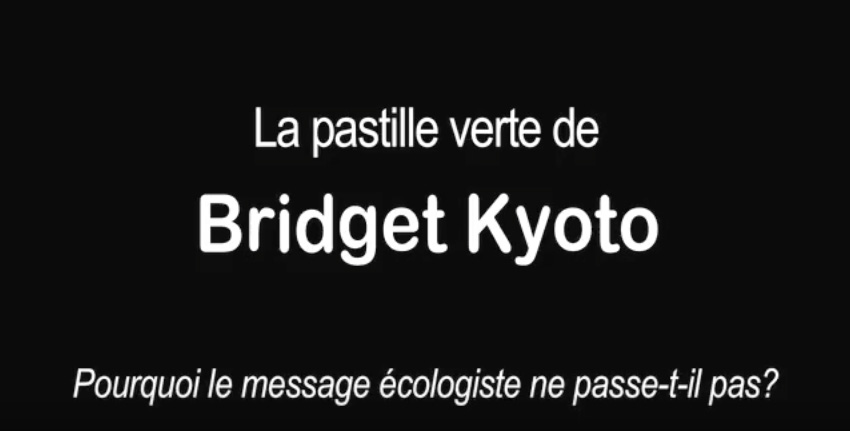 Bridget Kyoto : comment faire passer le message écolo ?