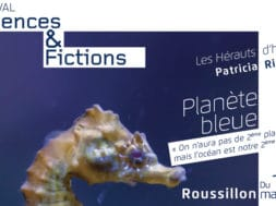 Festival Sciences & Fictions 2017 – Planète Bleue